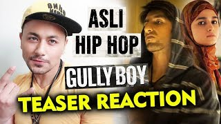 Gully Boy Teaser REACTION | Asli Hip Hop | Ranveer Singh | Alia Bhatt