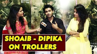 Shoaib And Dipika BEST REPLY To TROLLERS On Social Media