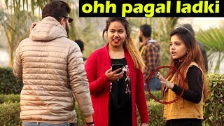 Calling Cute Girls Pagal Prank | Insulting Girls In Public | Awesome Reactions | Unglibaaz