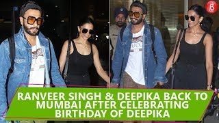 Ranveer Singh & Deepika Padukone Back To Mumbai After Celebrating Deepika's Birthday