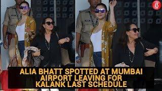 Alia Bhatt Spotted At Mumbai Airport Leaving For Kalank' Last Schedule