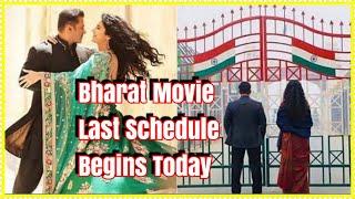 #Bharat Movie Last Schedule Begins Today