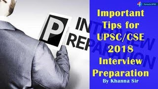 Important Interview Tips Series for UPSC/CSE Mains Selected Candidates!