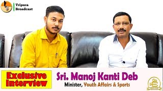 Sri Manoj Kanti Deb - Minister, Youth Affairs & Sports || Tripura Broadcast || Enlive Production