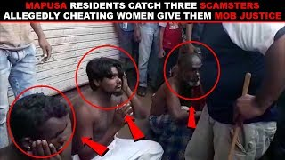 Mapusa Residents Catch Three Scamsters Allegedly Cheating Women, Give Them Mob Justice