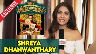 Why Cheat India Movie | Shreya Dhanwanthary Exclusive Interview | Emraan Hashmi