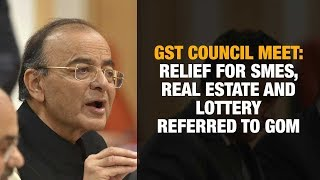 GST council meet: Relief for SMEs, real estate and lottery referred to GoM