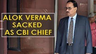 Alok Vermaa sacked as CBI chief by PM Modi-led selection panel