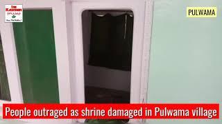 People outraged as shrine damaged in Pulwama village