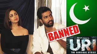 URI : The Surgical Strike In Ban In Pakistan | Yami Gautam And Vicky Kaushal Full Interview
