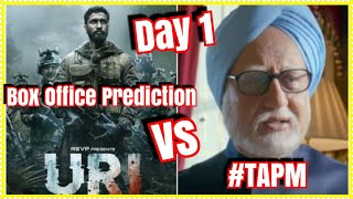 #URI Vs The Accidental Prime Minister Box Office Prediction Day 1