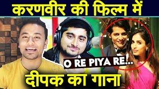 Watch Deepak Thakurs O Re Piya Re Song In Karanvir Video Id