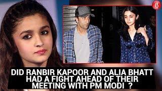 Did Ranbir Kapoor and Alia Bhatt had a fight ahead of their meeting with PM Modi  ?