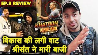 Sreesanth OUTSTANDING Stunt | Rohit Shetty ANGRY On Vikas Gupta | Khatron Ke Khiladi 9 Ep.3 Review