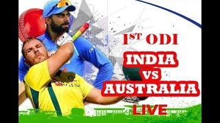 LIVE- India vs Australia 1st ODI Live 2019 | India vs Australia 1st One Day Match Live 2019