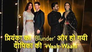 Priyanka Chopra Blunder & Deepika get the Praise