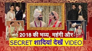 Royal, Costly & Secret Weddings of Bollywood 2018