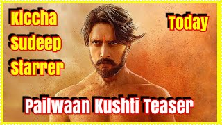 Pailwaan Kushti Teaser To Release Today At This Time l How Excited Are You For Kiccha Sudeep Film?