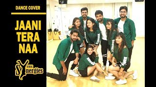 Dance Choreography | JAANI TERA NAA  | Sunanda Sharma | The Synergies