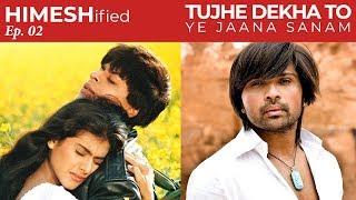 Tujhe Dekha To Ye Jana Sanam | Himesh Reshammiya Version | HIMESHified Ep. 02
