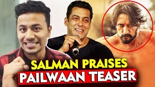 Salman Khan Reaction On PAILWAAN TEASER | Kichcha Sudeep