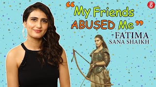 Fatima Sana Shaikh REVEALS how her friends keep ABUSING for her acting