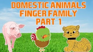 Domestic Animals Finger Family - 1 | Animal Finger Family Song