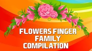 Flowers Finger Family Compilation | Nursery Rhymes Collection