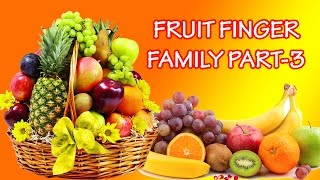 Fruits Finger Family - 3 | Learn Names of Fruits | Fruit Rhymes