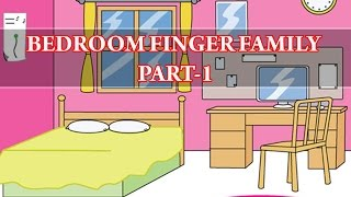 Bedroom Finger Family -  Part 1 | Popular Finger Family Nursery Rhymes