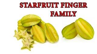 Starfruit Finger Family | Fruit Finger Family