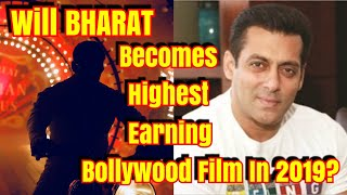 Will Salman Khans #Bharat Become Highest Earning Bollywood Film In 2019?