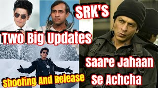 SRKs Saare Jahan Se Achcha Big Updates 4 l Shooting And Release Date!