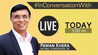 LIVE: We're #InConversationWith Mr. Pawan Khera, national spokesperson INC