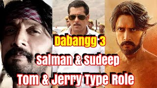 Salman Khan And Kiccha Sudeep Role In Dabangg 3 Is Like Tom And Jerry Says Report