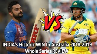 INDIA's Historic WIN In Australia 2018-2019 I Whole Cricket Series REVIEW