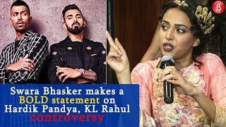 Swara Bhasker makes a BOLD statement on Hardik Pandya, KL Rahul controversy