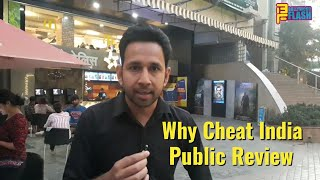 Why Cheat India - Public Review - Emraan Hashmi & Shreya Dhanwathry