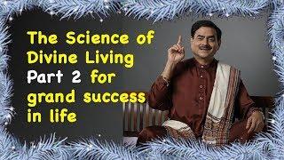 The Science of Divine Living Part 2 for grand success in life Mumbai HD प्रार्थना करने का सही तरीका