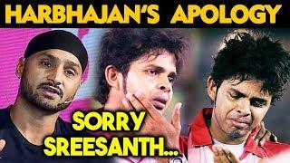 Harbhajan Singh FINALLY Says SORRY To Sreesanth Emotional Apology   SLAPGATE Controversy