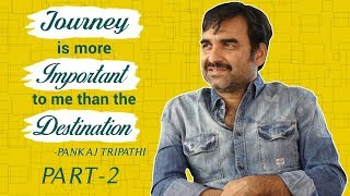 Pankaj Tripathi on his struggles and journey to make it big in Bollywood