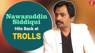 Nawazuddin Siddqui hits back at trolls questioning his muslim roots