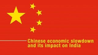 Chinese economic slowdown and its impact on India