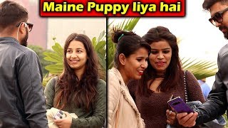 Maine puppy liya hai | Pranks in India 2018 | Unglibaaz