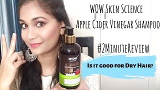 BEST Shampoo for Dry Hair? WOW Skin Science Apple Cider Vinegar Shampoo | #2MINUTESREVIEW