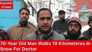 #KashmirCrown  70-Year Old Man Walks 10 Kilometres For Doctor In Narikut Kalaroos(Special Report)