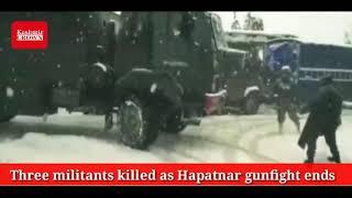 Three militants killed as Hapatnar gunfight ends