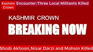 #BreakingNews Three Local Militants Killed In Baramulla.Top LeT CShoib Akhoon Among Three Militants.