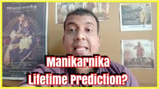 What Will Be Lifetime Collection Of Manikarnika? My View