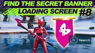 WEEK 8 Find the Secret Banner in Loading Screen #8 Fortnite - SECRET BATTLE STAR SEASON 7